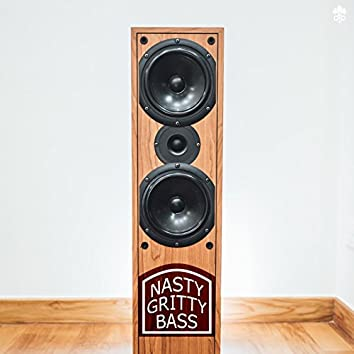 Nasty Gritty Bass