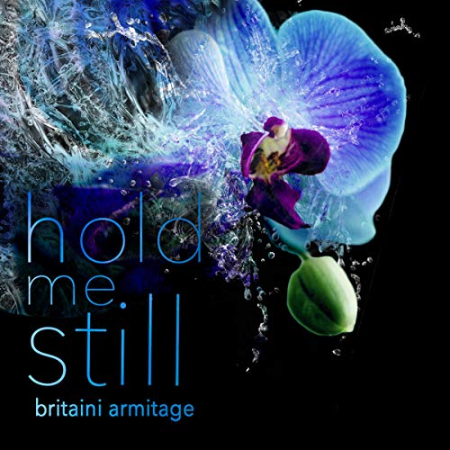 Hold Me Still      You and Me, Book 1              By:                                                                                                                                 Britaini Armitage                               Narrated by:                                                                                                                                 Hannah Richter                      Length: 8 hrs and 32 mins     Not rated yet     Overall 0.0