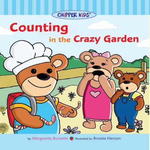 Chipper Kids: Counting in the Crazy Garden