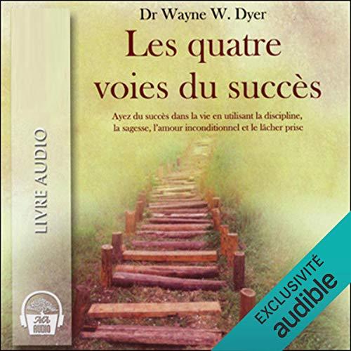 Štyri cesty k úspechu - byť úspešný v živote pomocou disciplíny, múdrosti, bezpodmienečnej lásky a prepustenia