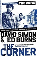 The Corner: A Year in the Life of an Inner-City Neighbourhood of Simon, David, Burns, Edward on 04 March 2010