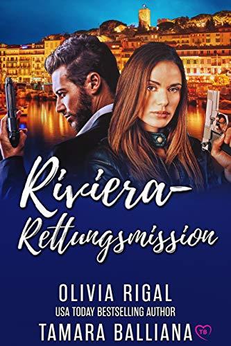Riviera-Rettungsmission: French Escapade - romantic suspense (Riviera Security - Romantische Thriller 1)