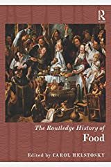 The Routledge History of Food (Routledge Histories) Kindle Edition