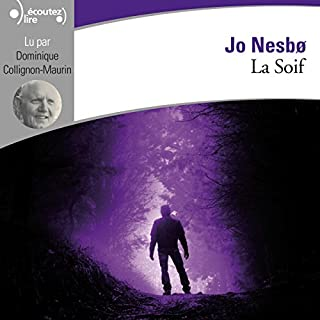 La soif     Harry Hole 11              De :                                                                                                                                 Jo Nesbø                               Lu par :                                                                                                                                 Dominique Collignon-Maurin                      Durée : 19 h et 30 min     36 notations     Global 3,9