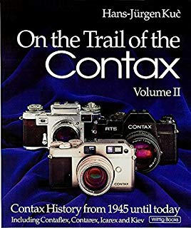 On The Trail Of The Contax Volume II: Contax History From 1945 until Today