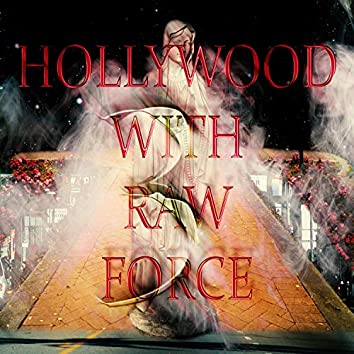 Hollywood With Raw Force