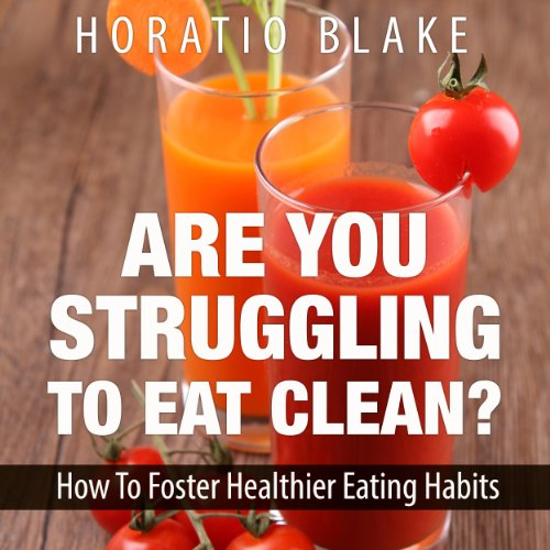 Are You Struggling to Eat Clean? audiobook cover art