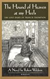 The Hound of Heaven at My Heels: The Lost Diary of Francis Thompson