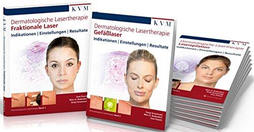 Dermatologische Lasertherapie in 3 Bänden: Fraktionale Laser | Gefäßlaser | Laserepilation: Fraktionale Laser | Gefäßlaser | Epilation