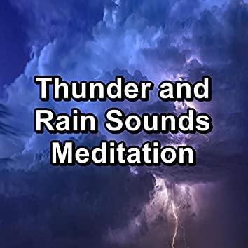 Thunder and Rain Sounds Meditation