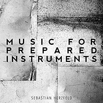 Music for Prepared Instruments