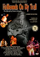 Hellhounds on My Trail - The Afterlife of Robert Johnson [DVD] [Import]