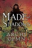 Made of Shadows