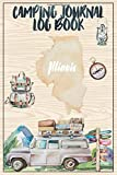 Camping Journal Logbook, Illinois: The Ultimate Campground RV Travel Log Book for Logging Family Adventures and trips at campgrounds and campsites (6 x9) 145 Guided Pages