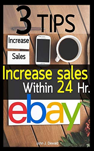 3 Tips to increase eBay sales within 24 hours: eBay the smart way   eBay Selling guide   eBay organizer (English Edition)