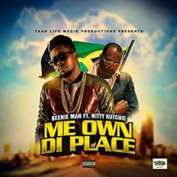 Me Own Di Place (feat. NITTY KUTCHIE)