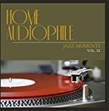 Home Audiophile: Jazz Moments, Vol. 11