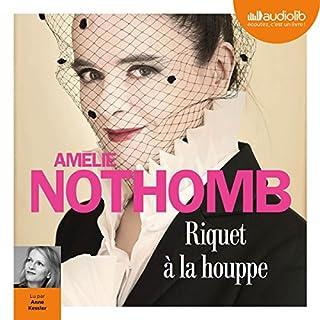 Riquet à la houppe                   De :                                                                                                                                 Amélie Nothomb                               Lu par :                                                                                                                                 Anne Kessler                      Durée : 3 h et 5 min     23 notations     Global 4,0