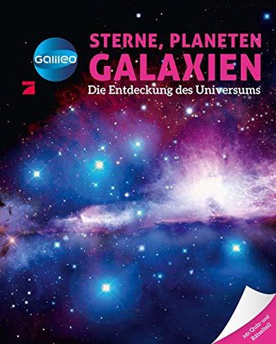 Galileo Wissen: Sterne, Planeten, Galaxien - Die Entdeckung des Universums