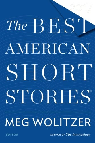 Best American Short Stories 2017 (The Best American Series ®)