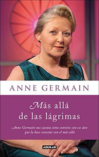 Más allá de las lágrimas: Anne Germain nos cuenta cómo vivir con un sexto sentido