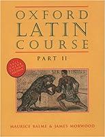 Oxford Latin Course Part2 (Oxford Latin Course)