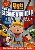 When Bob Became a Builder
