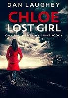 Chloe - Lost Girl: Premium Hardcover Edition