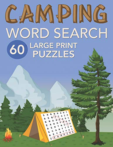 Camping Word Search 60 Large Print Puzzles: Large Font Word Find Game Book for Teens and Adults Who Love to Camp - Mother's or Father's Day Gift for Men & Women - Size 8.5x11