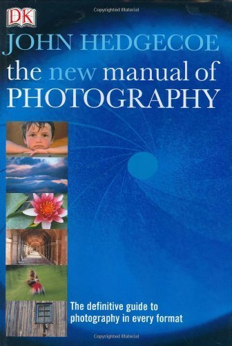 The New Manual of Photography by John Hedgecoe (2003-11-03)