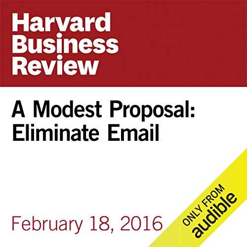 A Modest Proposal: Eliminate Email copertina