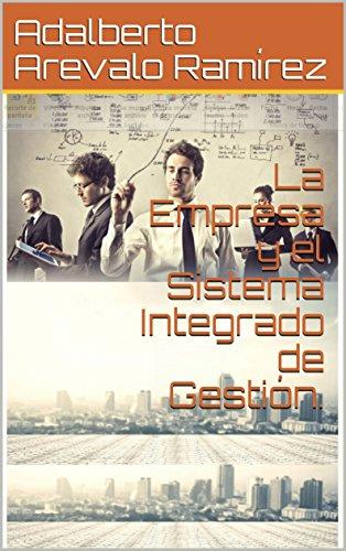 La Empresa y el Sistema Integrado de Gestión.