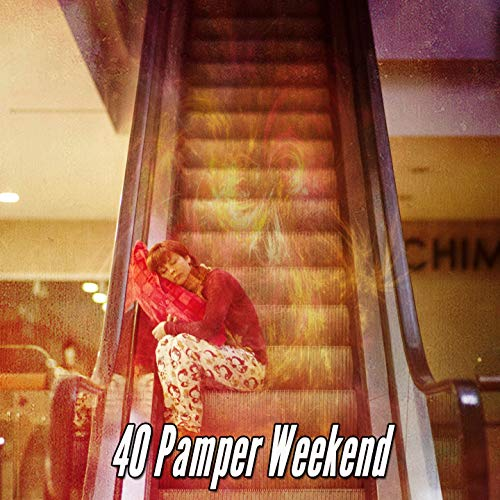 40 Pamper Weekend