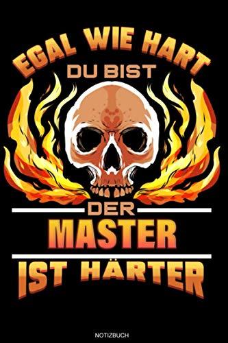 Egal Wie Hart Du Bist Der Master Ist Härter: Liniertes Notizbuch Master Abschluss Geschenk für...