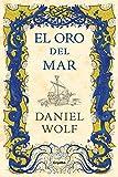 El oro del mar (Novela histórica)