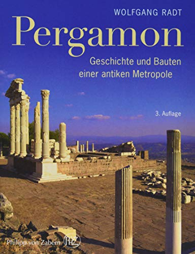 Pergamon: Geschichte und Bauten einer antiken Metropole