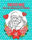 Insieme Libro da colorare per la Mamma: Libro per la festa della mamma, originale idea regalo con frasi d'amore fiori e mandala. 33 bellissime ... e gratitudine verso la mamma più importante