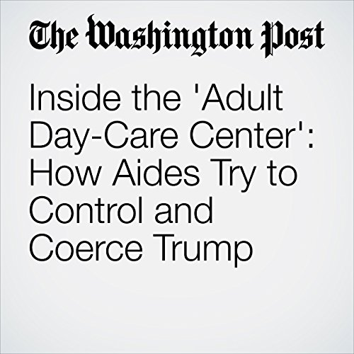 Inside the 'Adult Day-Care Center': How Aides Try to Control and Coerce Trump copertina