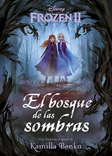 Frozen 2. El bosque de las sombras: Una historia original de Kamilla Benko (Disney. Frozen 2)