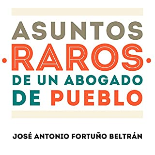Asuntos raros de un abogado de pueblo [Rare affairs of a town lawyer] audiobook cover art