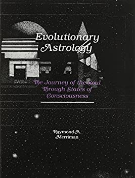 Evolutionary Astrology: The Journey of the Soul Through States of Consciousness 0930706188 Book Cover