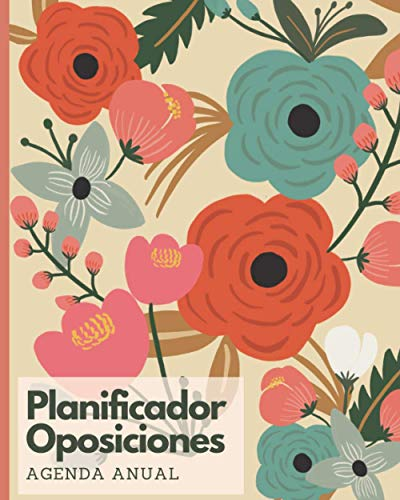 Planificador Oposiciones: Agenda Anual -2021 Agenda Mensual + Organizador Diario I Planificador de Productividad y Estudio/ Agenda para Opos/ Floral Beige8x 10 in