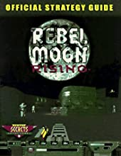 Rebel Moon Rising: The Official Strategy Guide (Secrets of the Games Series.)