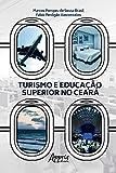 Turismo e Educação Superior no Ceará (Portuguese Edition)