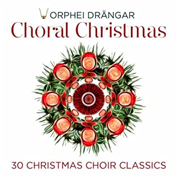Choral Christmas - 30 Christmas Choir Classics