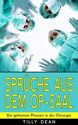 Sprüche aus dem OP-Saal: Die geheimen Phrasen in der Chirurgie