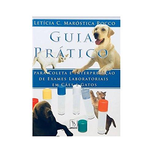 Guia Prático para Coleta e Interpretação de Exames Laboratoriais em Cães e Gatos
