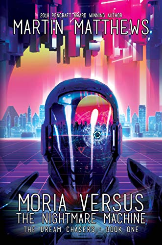 Moria Versus The Nightmare Machine (The Dream Chasers Book 1)