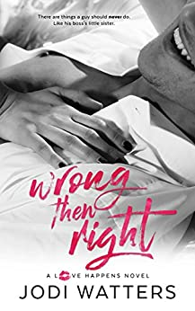 Wrong then Right (A Love Happens Novel Book 2) by [Jodi Watters]