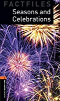 Seasons and Celebrations (Oxford Bookworms: Factfiles, Stage 2)